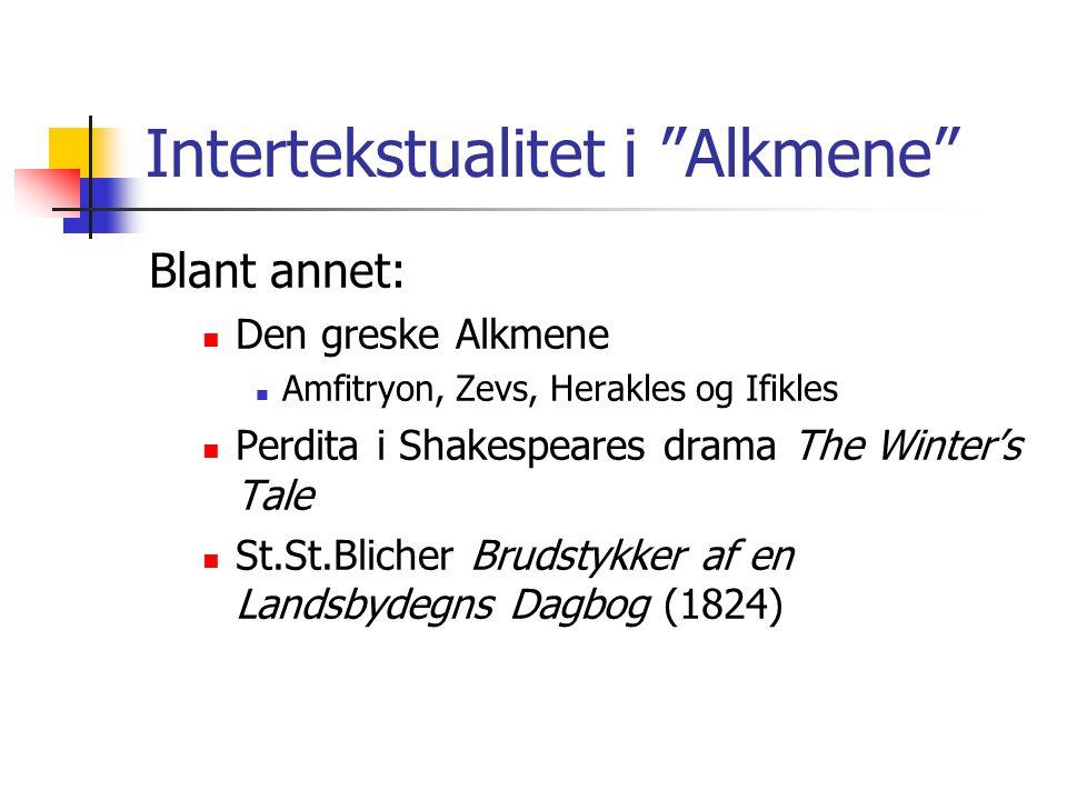"""Intertekstualitet i """"Alkmene"""" Blant annet: Den greske Alkmene Amfitryon, Zevs, Herakles og Ifikles Perdita i Shakespeares drama The Winter's Tale St.S"""