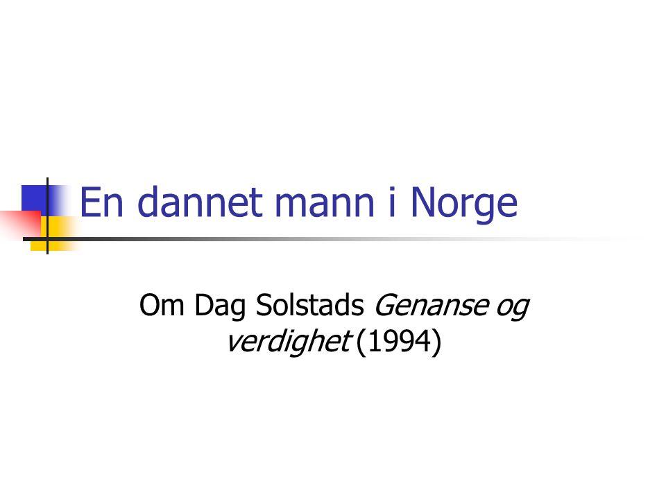 En dannet mann i Norge Om Dag Solstads Genanse og verdighet (1994)