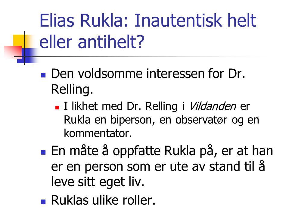 Elias Rukla: Inautentisk helt eller antihelt.Den voldsomme interessen for Dr.