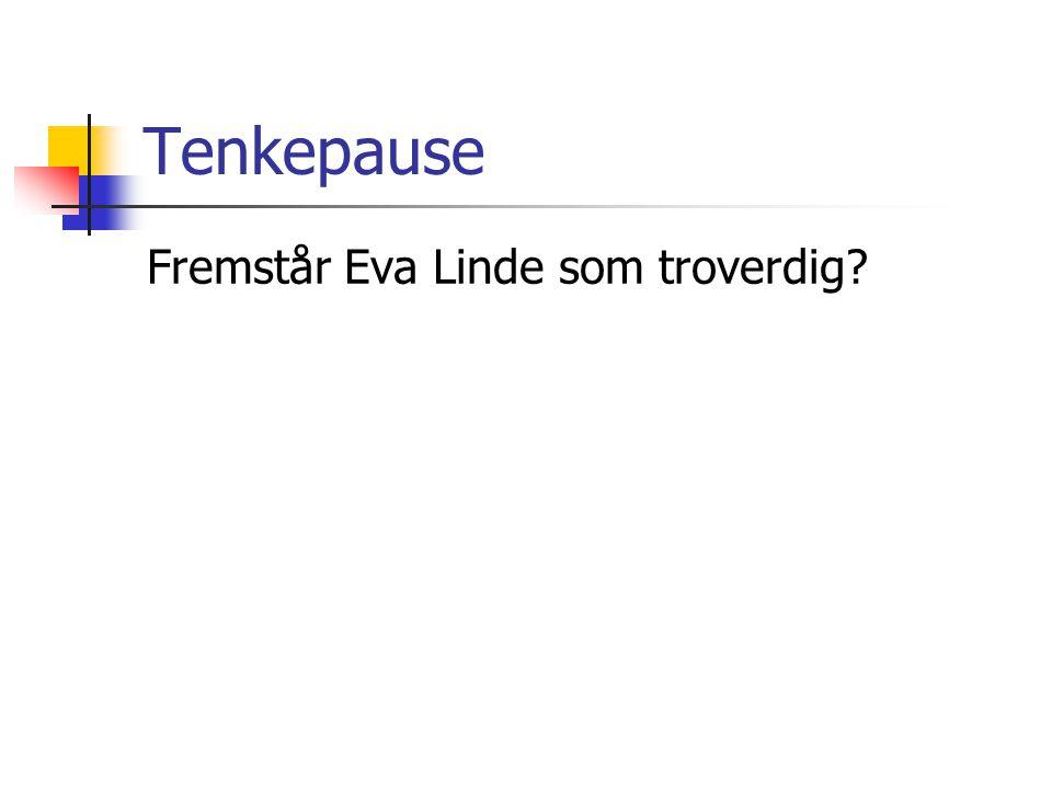 Tenkepause Fremstår Eva Linde som troverdig?