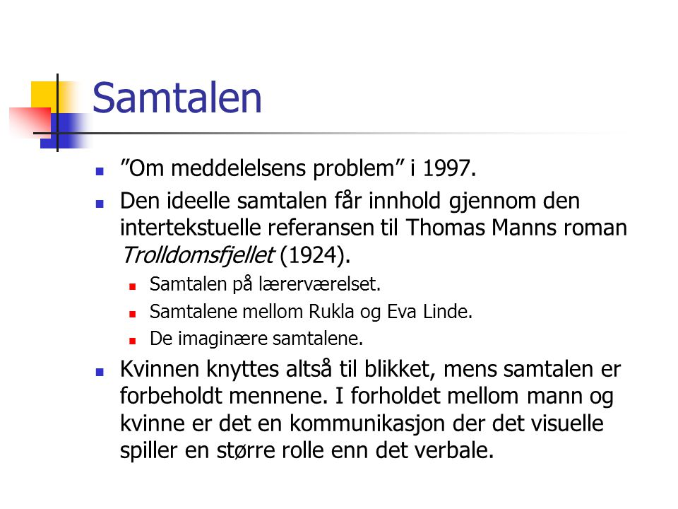 Samtalen Om meddelelsens problem i 1997.