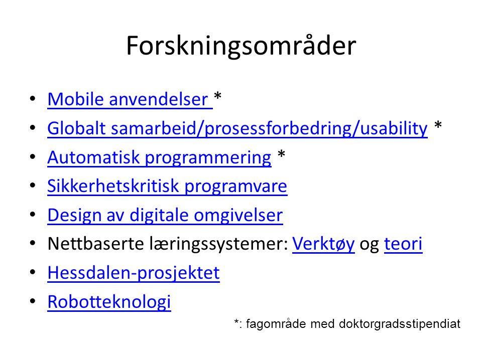 Forskningsområder Mobile anvendelser * Mobile anvendelser Globalt samarbeid/prosessforbedring/usability * Globalt samarbeid/prosessforbedring/usabilit