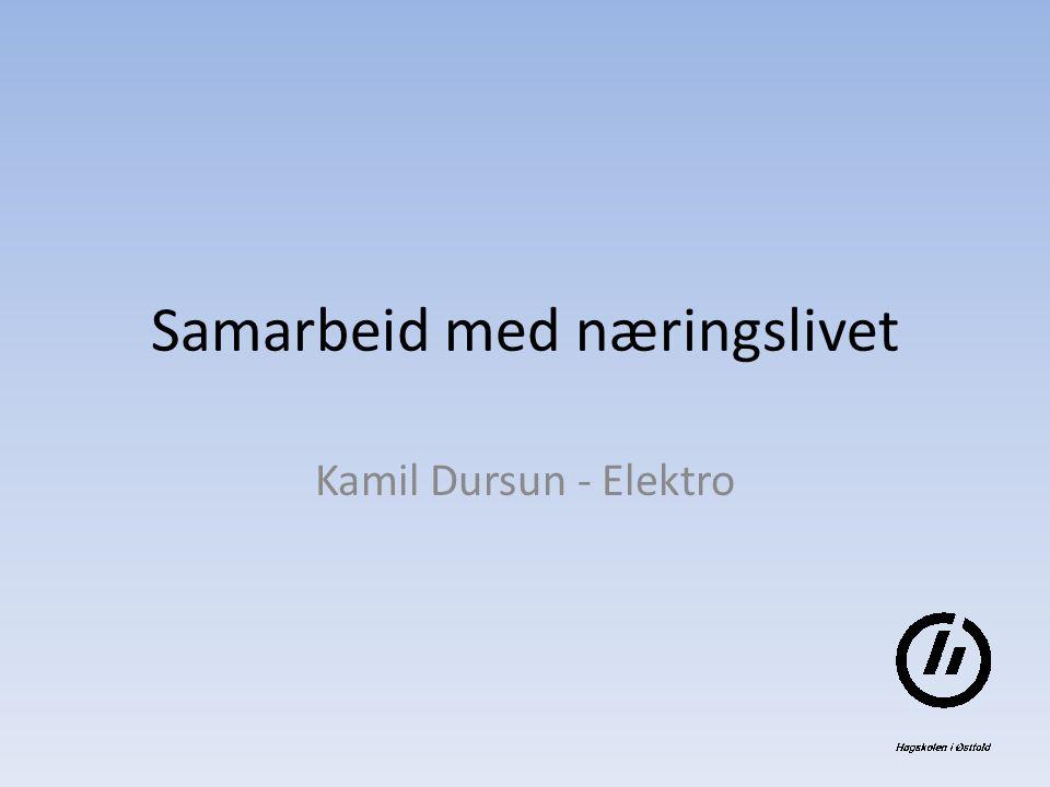 Samarbeid med næringslivet Kamil Dursun - Elektro