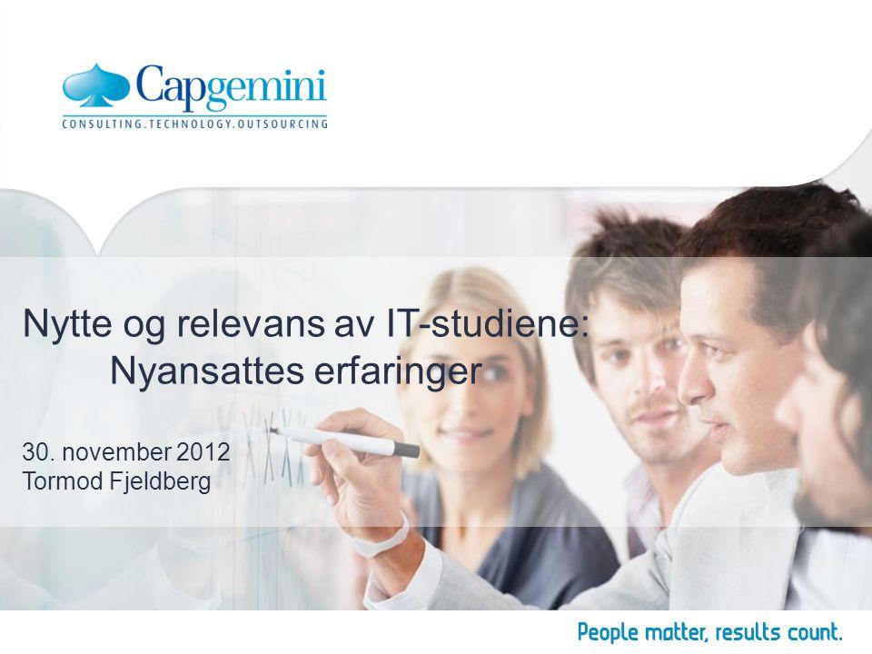 Nytte og relevans av IT-studiene: Nyansattes erfaringer 30. november 2012 Tormod Fjeldberg