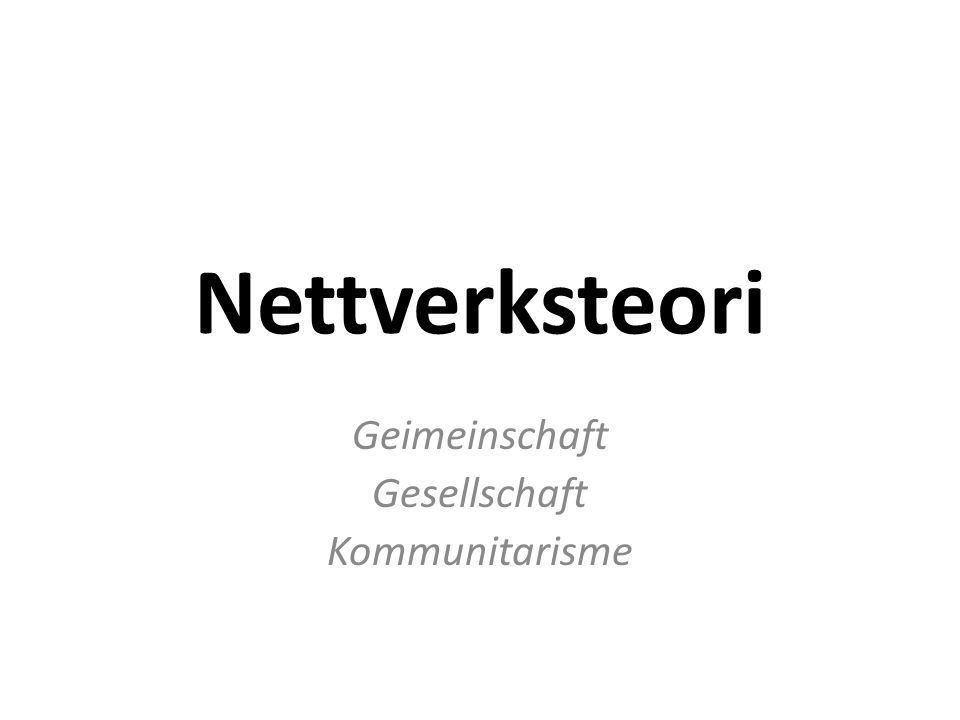 Nettverksteori Geimeinschaft Gesellschaft Kommunitarisme