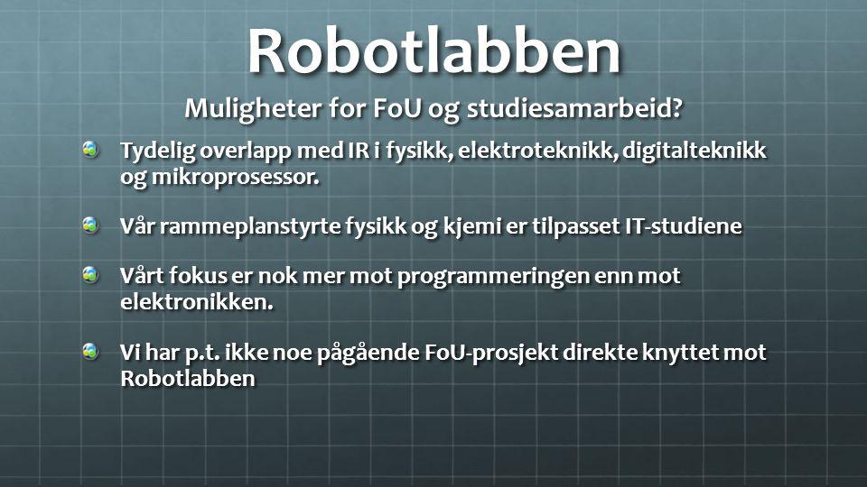 Robotlabben Muligheter for FoU og studiesamarbeid.