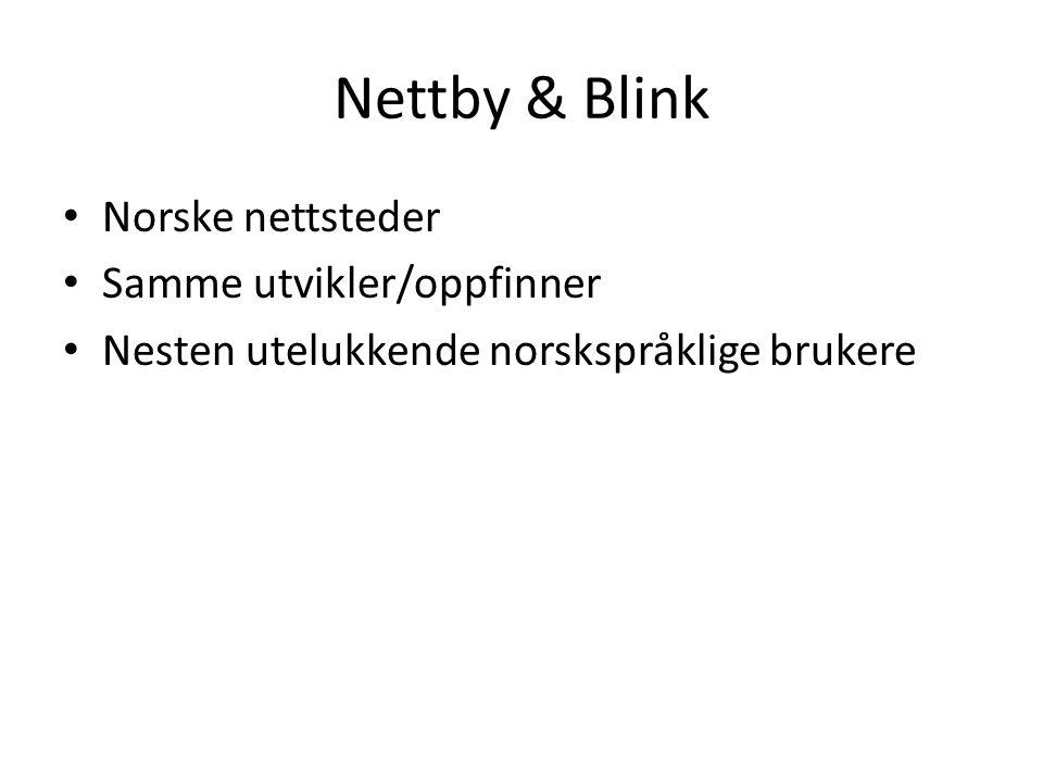 Nettby & Blink Norske nettsteder Samme utvikler/oppfinner Nesten utelukkende norskspråklige brukere