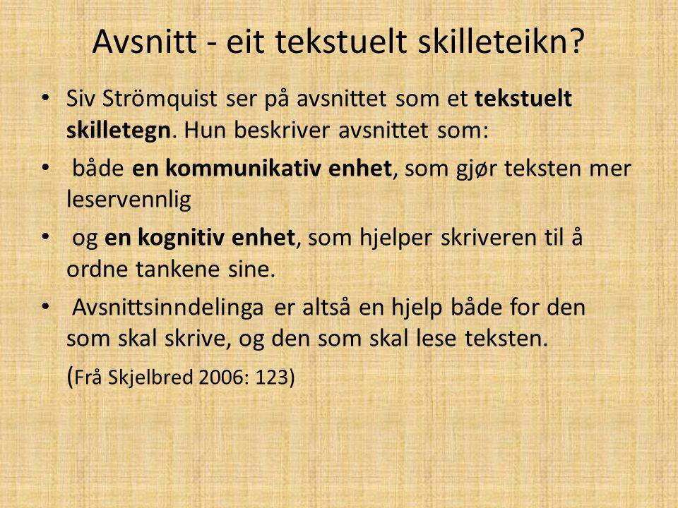 Avsnitt - eit tekstuelt skilleteikn? Siv Strömquist ser på avsnittet som et tekstuelt skilletegn. Hun beskriver avsnittet som: både en kommunikativ en