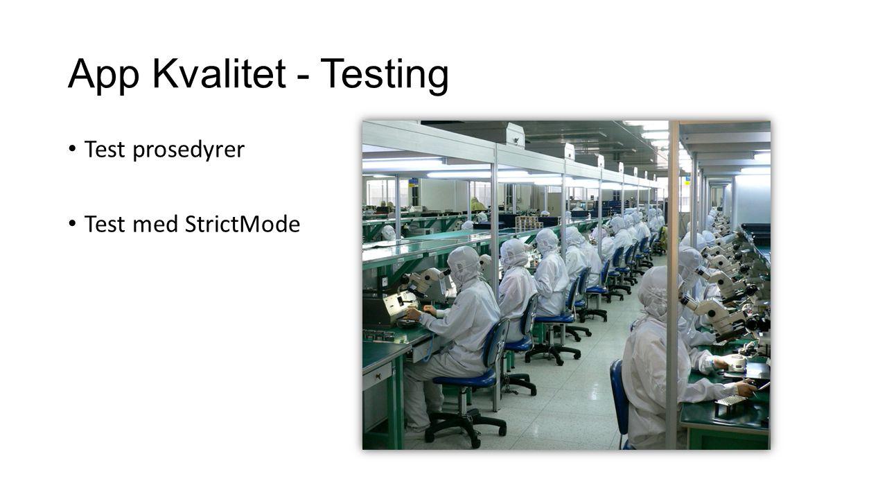 App Kvalitet - Testing Test prosedyrer Test med StrictMode