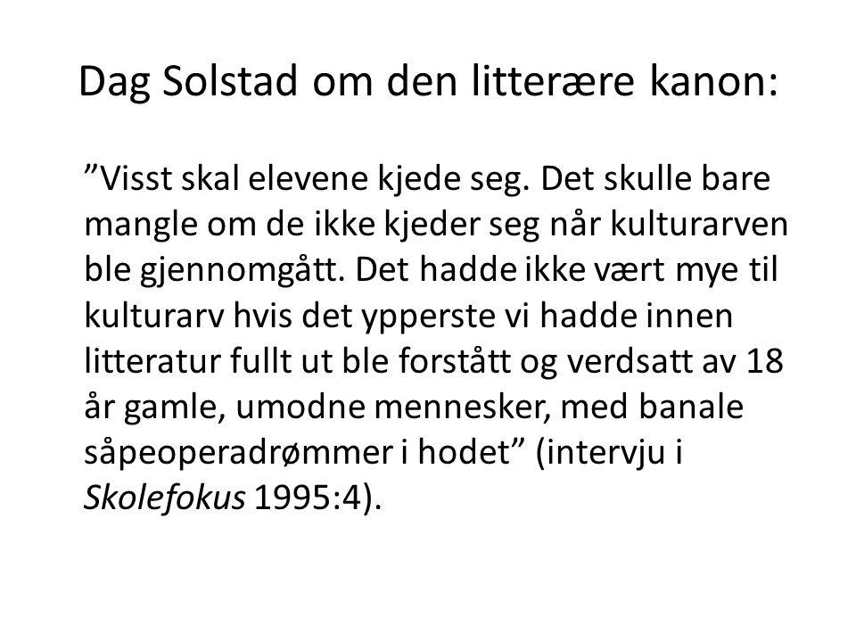 """Dag Solstad om den litterære kanon: """"Visst skal elevene kjede seg. Det skulle bare mangle om de ikke kjeder seg når kulturarven ble gjennomgått. Det h"""