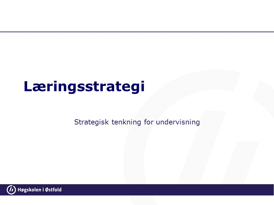 Læringsstrategi Strategisk tenkning for undervisning