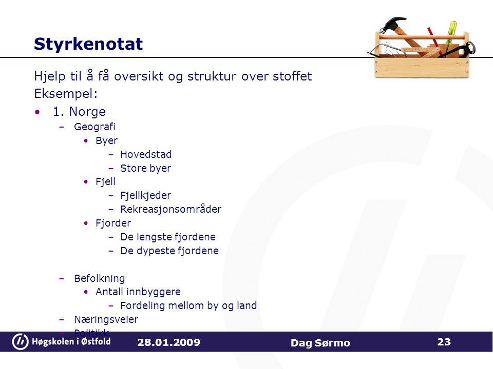 Styrkenotat Hjelp til å få oversikt og struktur over stoffet Eksempel: 1. Norge –Geografi Byer –Hovedstad –Store byer Fjell –Fjellkjeder –Rekreasjonso