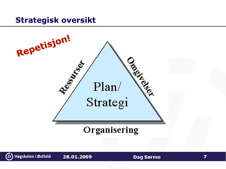 Strategisk oversikt 28.01.2009 Dag Sørmo 7