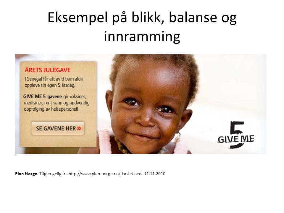 Eksempel på blikk, balanse og innramming Plan Norge. Tilgjengelig fra http://www.plan-norge.no/ Lastet ned: 11.11.2010