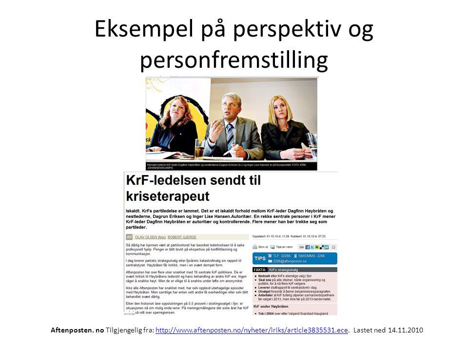 Eksempel på perspektiv og personfremstilling Aftenposten. no Tilgjengelig fra: http://www.aftenposten.no/nyheter/iriks/article3835531.ece. Lastet ned