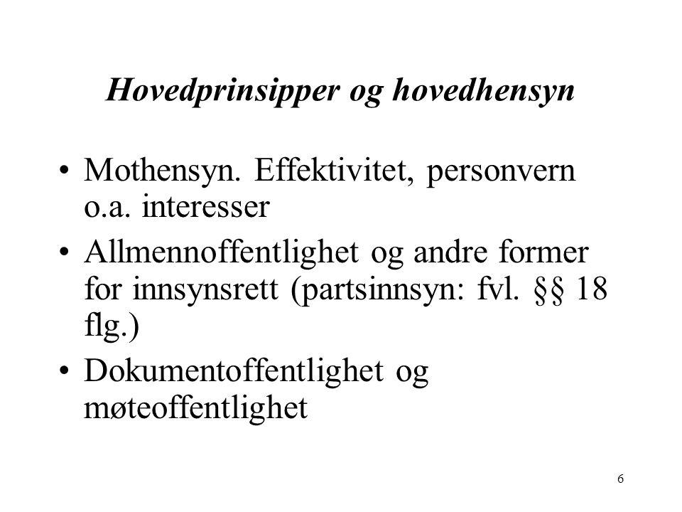 6 Hovedprinsipper og hovedhensyn Mothensyn.Effektivitet, personvern o.a.