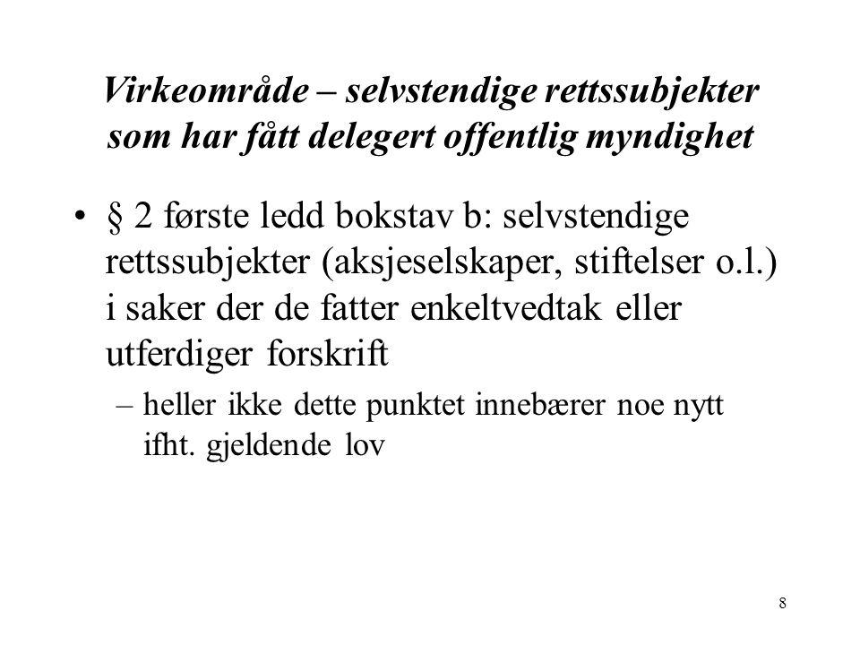 19 Hovedreglene om offentlighet i §§ 3, 28, 29 og 31 Alle kan kreve innsyn i saksdokument, journaler og lignende register hos vedkommende organ, § 3 –«alle» nordmenn og utlendinger - enkeltpersoner og selskaper/organisasjoner –«kreve»