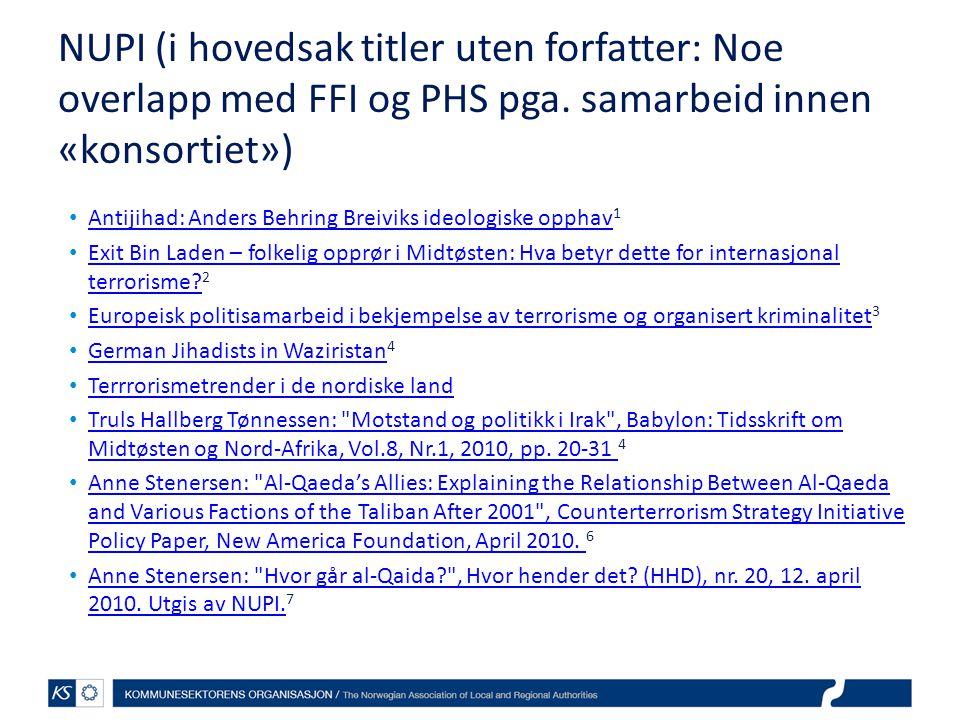 NUPI (i hovedsak titler uten forfatter: Noe overlapp med FFI og PHS pga. samarbeid innen «konsortiet») Antijihad: Anders Behring Breiviks ideologiske