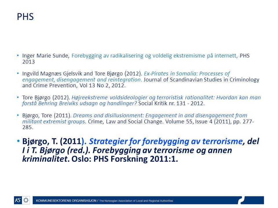PHS Inger Marie Sunde, Forebygging av radikalisering og voldelig ekstremisme på internett, PHS 2013 Ingvild Magnæs Gjelsvik and Tore Bjørgo (2012). Ex