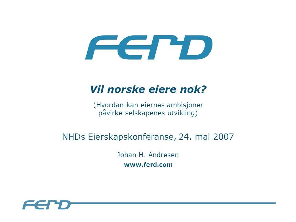 Ferd 2006 Inkl.50 % eide selskaper (direkte og indirekte) Omsetning: NOK 11,6 mrd.