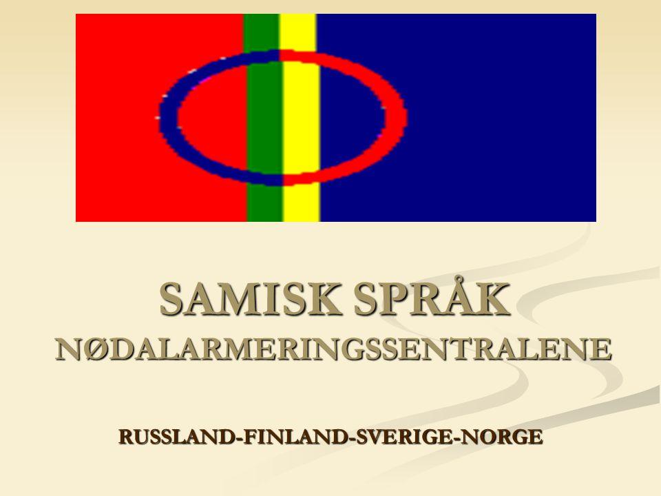 SAMISK SPRÅK NØDALARMERINGSSENTRALENE RUSSLAND-FINLAND-SVERIGE-NORGE