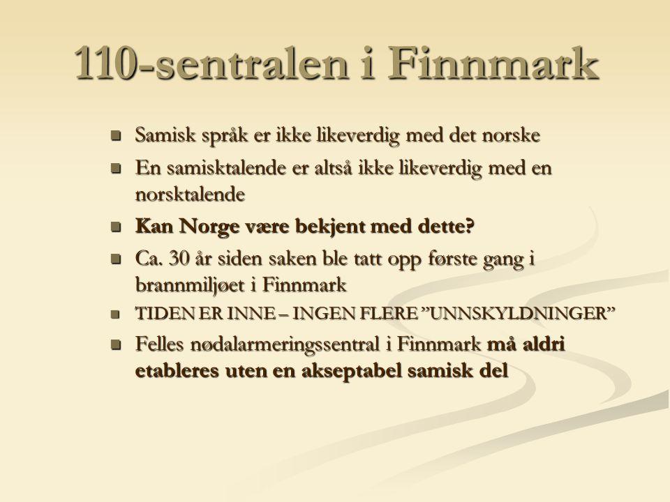110-sentralen i Finnmark Samisk språk er ikke likeverdig med det norske Samisk språk er ikke likeverdig med det norske En samisktalende er altså ikke