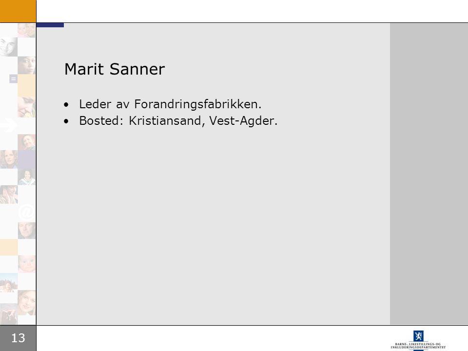 13 Marit Sanner Leder av Forandringsfabrikken. Bosted: Kristiansand, Vest-Agder.