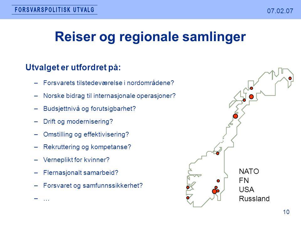 07.02.07 10 Reiser og regionale samlinger Utvalget er utfordret på: –Forsvarets tilstedeværelse i nordområdene.