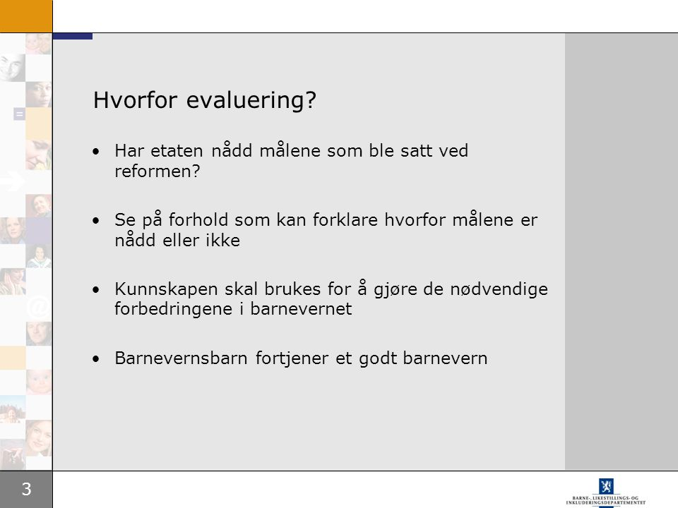 3 Hvorfor evaluering.Har etaten nådd målene som ble satt ved reformen.