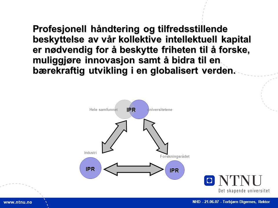 NHD - 21.06.07 - Torbjørn Digernes, Rektor Profesjonell håndtering og tilfredsstillende beskyttelse av vår kollektive intellektuell kapital er nødvend