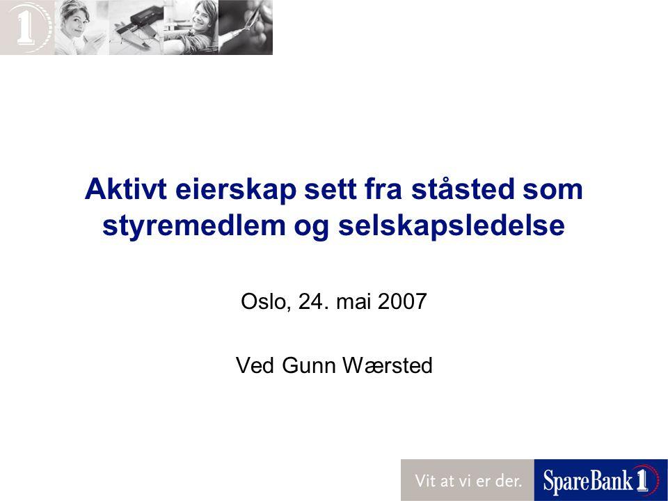 Aktivt eierskap sett fra ståsted som styremedlem og selskapsledelse Oslo, 24.