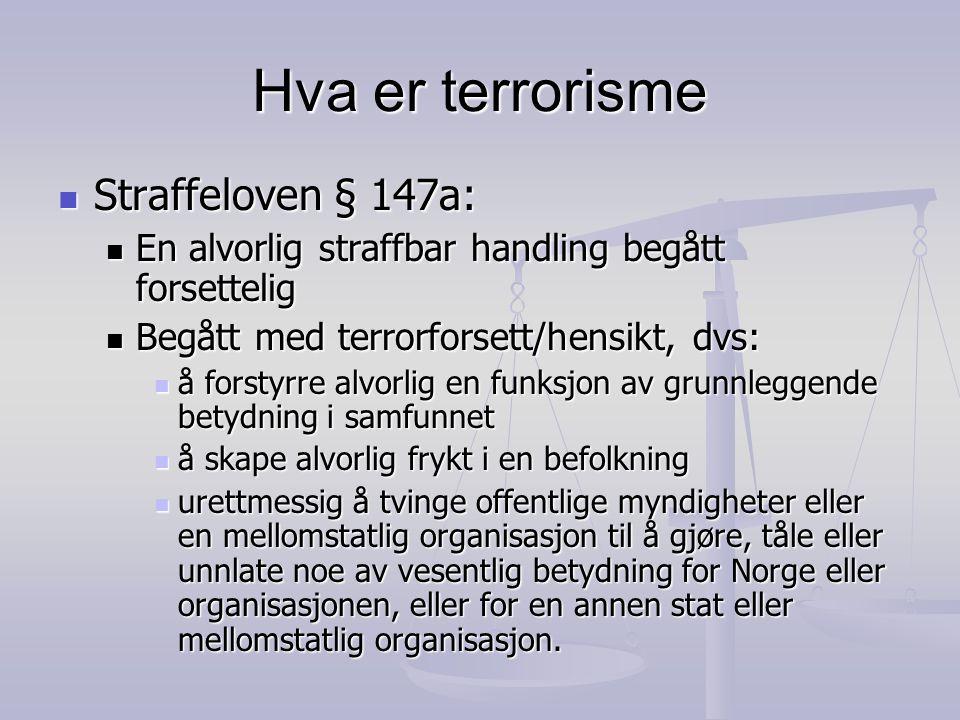 Terrorisme (§ 147a, 1.og 2. ledd) Alvorlige forbrytelser (el.