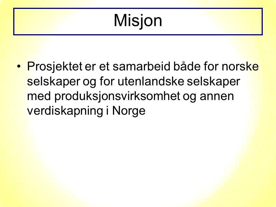 Prosjektet er et samarbeid både for norske selskaper og for utenlandske selskaper med produksjonsvirksomhet og annen verdiskapning i Norge Misjon