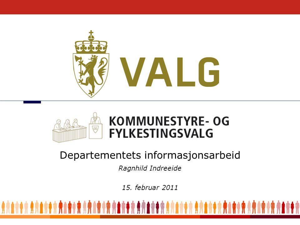 1 Ragnhild Indreeide 15. februar 2011 Departementets informasjonsarbeid