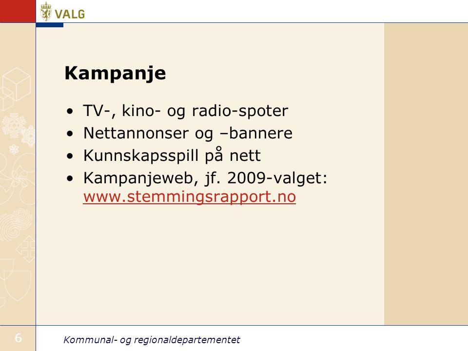 Kommunal- og regionaldepartementet 6 Kampanje TV-, kino- og radio-spoter Nettannonser og –bannere Kunnskapsspill på nett Kampanjeweb, jf.
