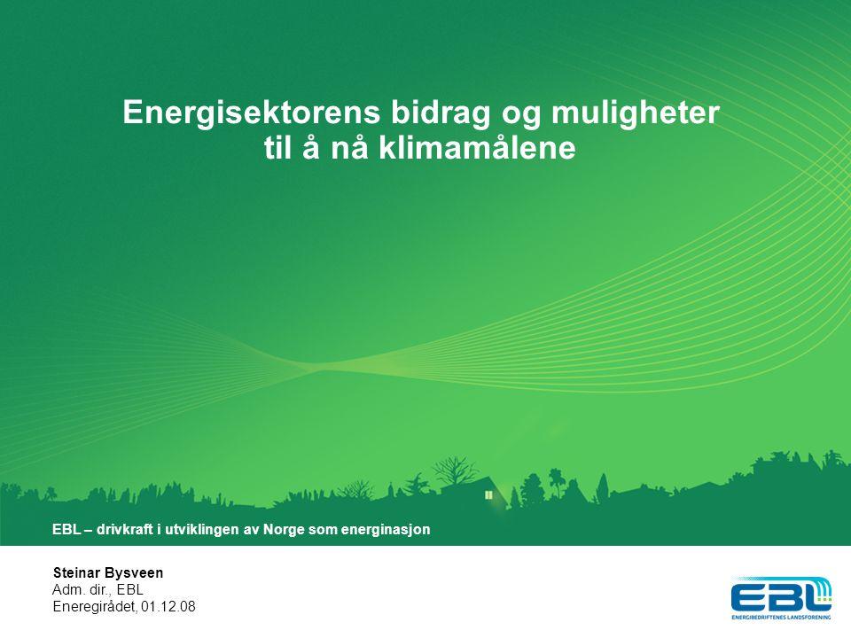 Energisektorens bidrag og muligheter til å nå klimamålene Steinar Bysveen Adm.