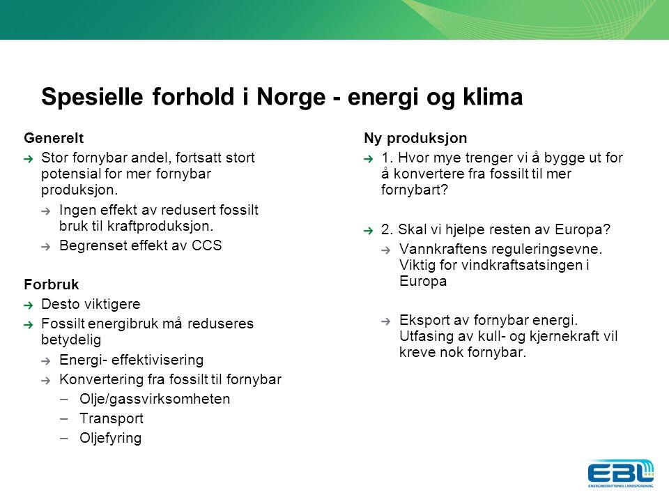 Spesielle forhold i Norge - energi og klima Generelt Stor fornybar andel, fortsatt stort potensial for mer fornybar produksjon.