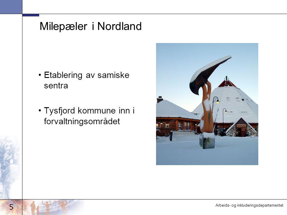 5 Arbeids- og inkluderingsdepartementet Milepæler i Nordland Etablering av samiske sentra Tysfjord kommune inn i forvaltningsområdet