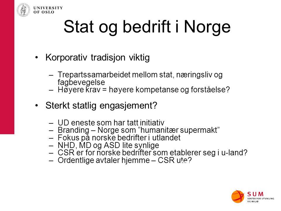 Stat og bedrift i Norge Korporativ tradisjon viktig –Trepartssamarbeidet mellom stat, næringsliv og fagbevegelse –Høyere krav = høyere kompetanse og f
