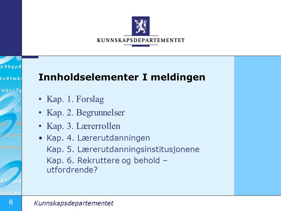 6 Kunnskapsdepartementet Kap.1. Forslag Kap. 2. Begrunnelser Kap.
