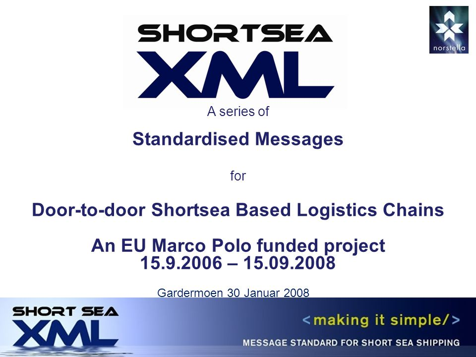 Shortsea XML NorStella Background Project information Deliverables Interoperability and use of standards Summary