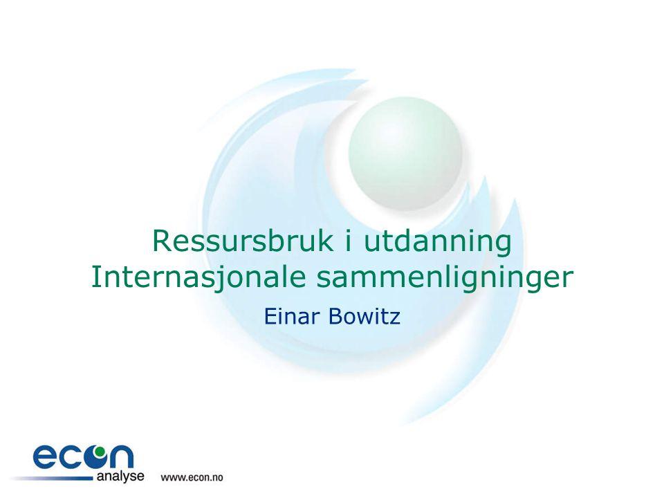 Ressursbruk i utdanning Internasjonale sammenligninger Einar Bowitz