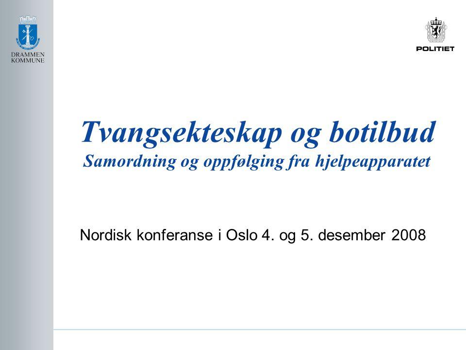 Tvangsekteskap og botilbud Samordning og oppfølging fra hjelpeapparatet Nordisk konferanse i Oslo 4. og 5. desember 2008