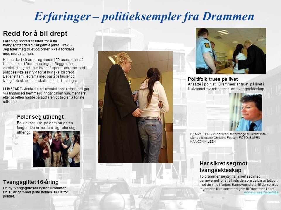 4. og 5. desember 2008Nordisk konferanse om tvangsekteskap og botilbud4 Erfaringer – politieksempler fra Drammen Har sikret seg mot tvangsekteskap To