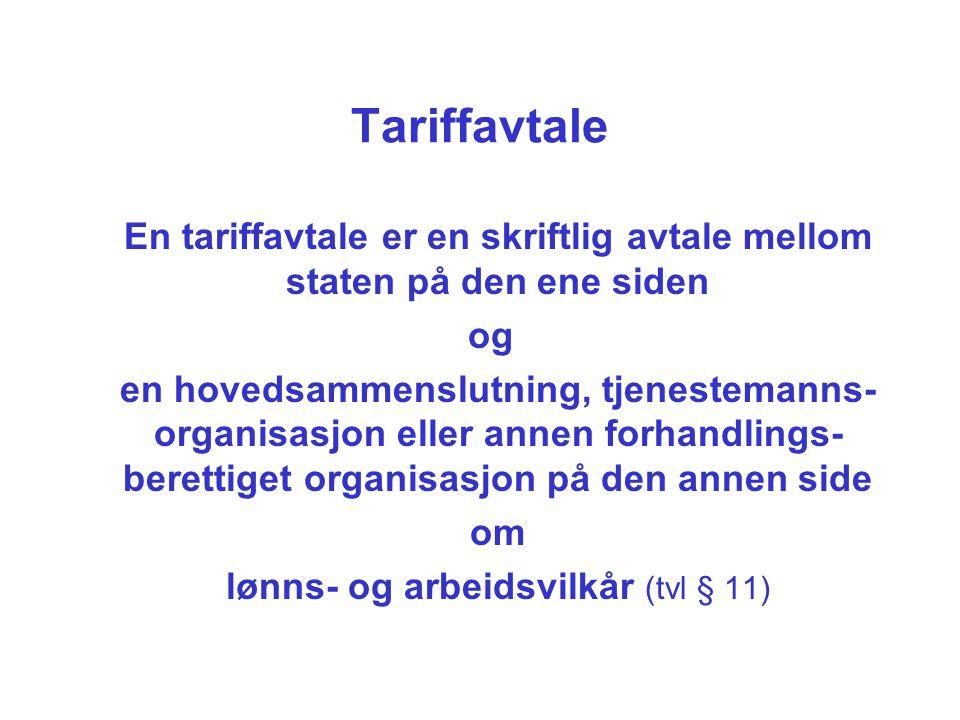 Tariffavtale En tariffavtale er en skriftlig avtale mellom staten på den ene siden og en hovedsammenslutning, tjenestemanns- organisasjon eller annen