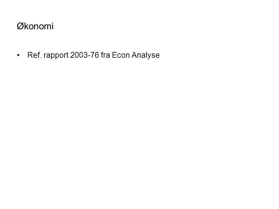 Økonomi Ref. rapport 2003-76 fra Econ Analyse