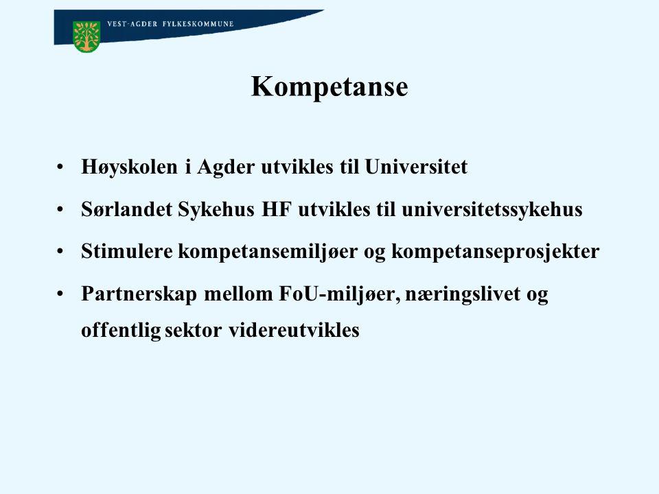 Kompetanse Høyskolen i Agder utvikles til Universitet Sørlandet Sykehus HF utvikles til universitetssykehus Stimulere kompetansemiljøer og kompetansep