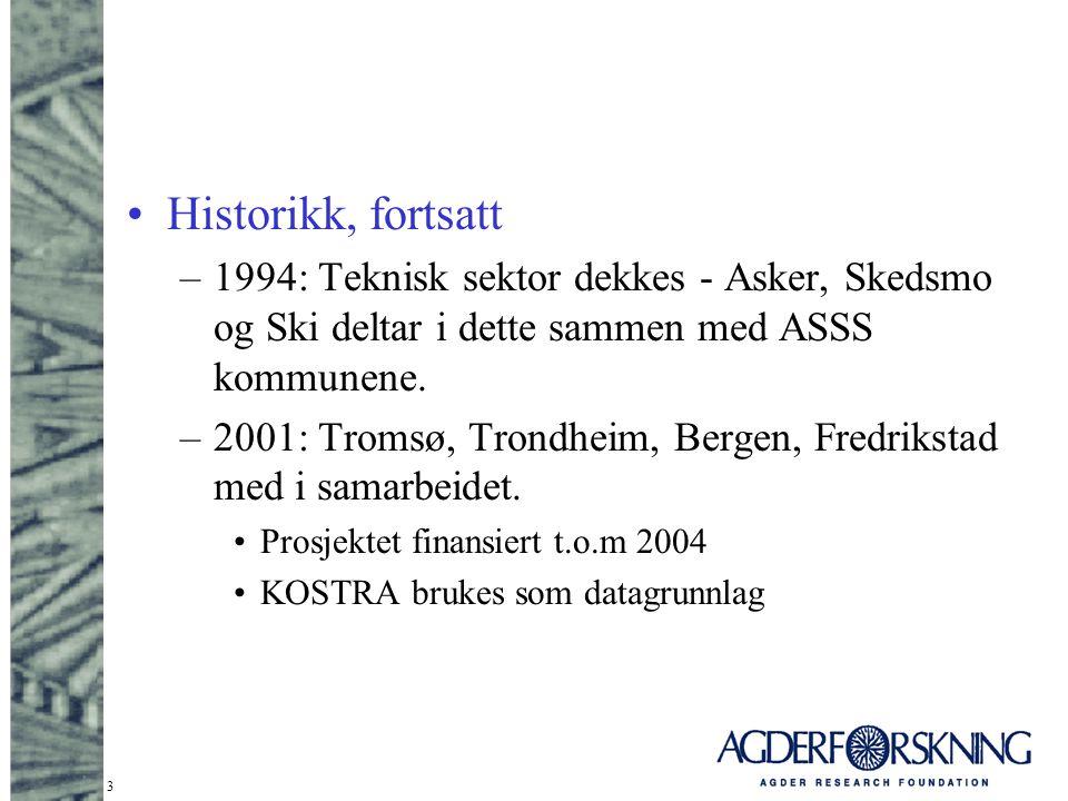 3 Historikk, fortsatt –1994: Teknisk sektor dekkes - Asker, Skedsmo og Ski deltar i dette sammen med ASSS kommunene. –2001: Tromsø, Trondheim, Bergen,