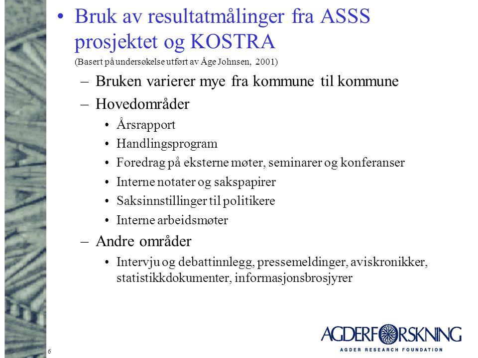 6 Bruk av resultatmålinger fra ASSS prosjektet og KOSTRA (Basert på undersøkelse utført av Åge Johnsen, 2001) –Bruken varierer mye fra kommune til kom
