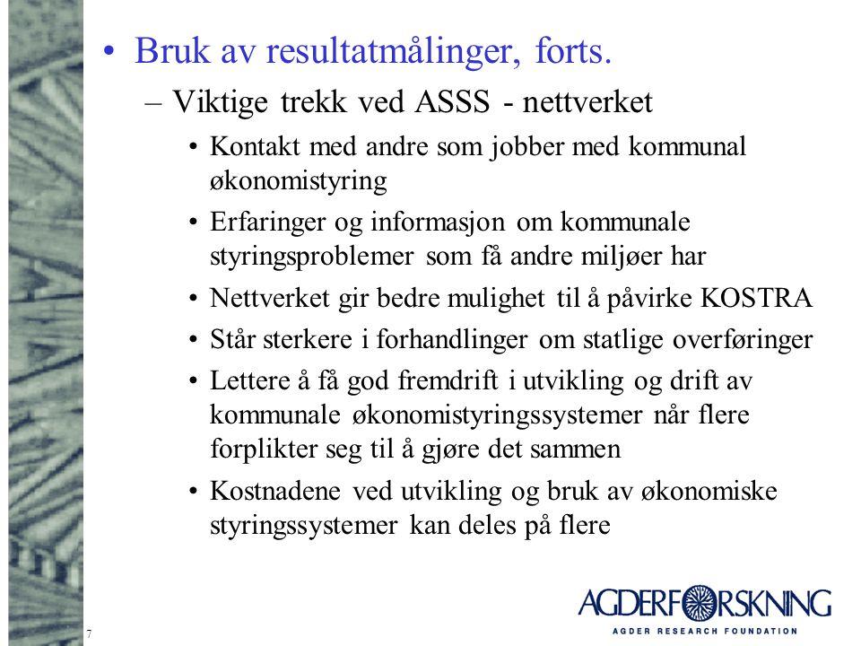 7 Bruk av resultatmålinger, forts. –Viktige trekk ved ASSS - nettverket Kontakt med andre som jobber med kommunal økonomistyring Erfaringer og informa